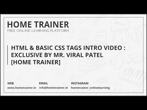 Exclusive By Mr. Viral Patel [Home Trainer] HTML Intro & Basics Intro Tags Session 1