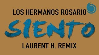 Los Hermanos Rosario - Siento (Laurent H Remix Extended)