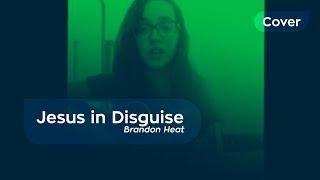 JESUS IN DISGUISE (BRANDON HEATH) - COVER BY PAULA SCHNEIDER