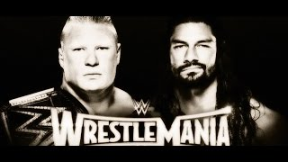 Controversial Backstage WWE WrestleMania 31 News On Roman Reigns vs. Brock Lesnar - SHOCKING NEWS!