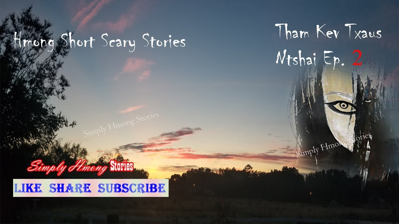 Tham Kev Txaus Ntshai Ep  2   Hmong Short Scary Stories 7/28/2019