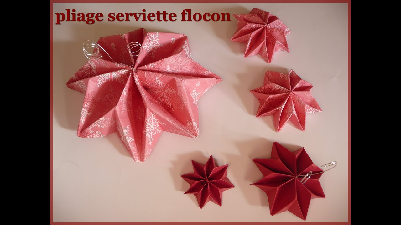 Tuto pliage serviette flocon youtube - Serviette de table pliage ...