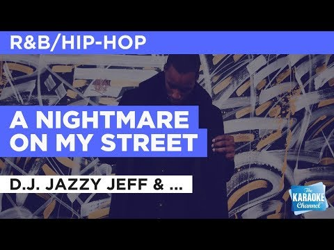 A Nightmare On My Street in the Style of DJ Jazzy Jeff & The Fresh Prince no lead vocal