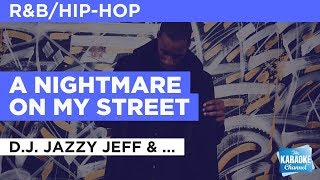 "A Nightmare On My Street in the Style of ""D.J. Jazzy Jeff & The Fresh Prince"" (no lead vocal)"