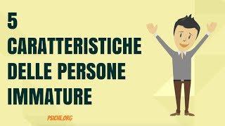 5 CARATTERISTICHE DELLE PERSONE IMMATURE [**psiche.org**]