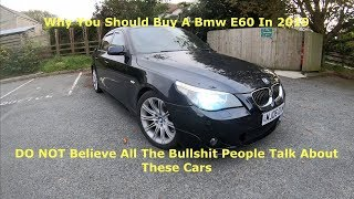 Why You SHOULD Buy A Used BMW E60 In 2019
