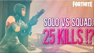 25Kills Solo vs Squad PC without hotkeys/Fortnite/ Team BBR