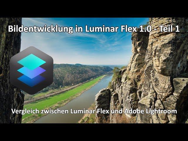 Luminar Flex 1.0 - Bildentwicklung - Vergleich zwischen Luminar Flex und Adobe Lightroom - Teil 1