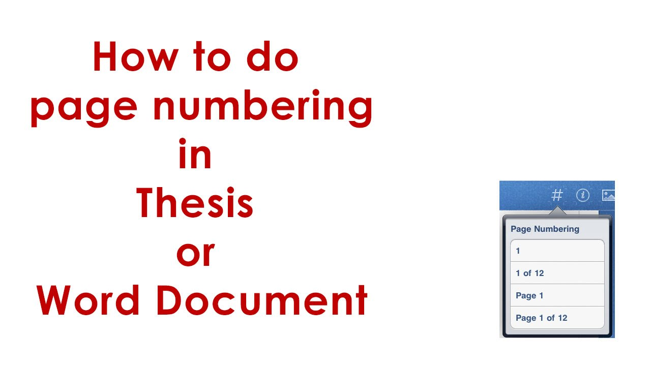 thesis page numbering Thesis and dissertation formatting requires different page numbering styles within the same document—for example, lower-case roman numerals (i, ii, iii) for the front matter, and arabic numerals (1, 2, 3) for the body of the document to create the different page numbering styles as required, you will first set.