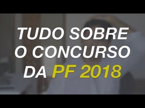 PF 2018 - TUDO SOBRE O CONCURSO DA POLÍCIA FEDERAL EM 2018