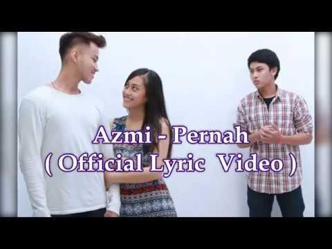 Azmi - Pernah ( Official Lyric Video )