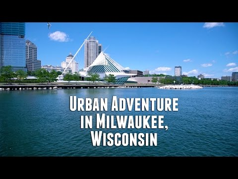Urban Adventures in Milwaukee, Wisconsin
