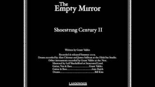 The Empty Mirror // Shoestring Century II