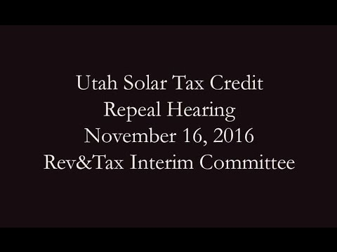 Utah Solar Tax Credit Repeal Hearing   Rev and Tax   November 2016
