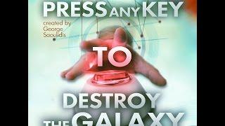 Press Any Key To Destroy The Galaxy