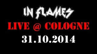 IN FLAMES - Live in Cologne (Full Concert)