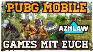 GAMES MIT EUCH PUBG MOBILE DEUTSCH GERMAN LIVESTREAM GAMEPLAY ULTRA HD #AZNLAW