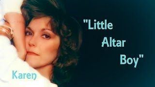 """Little Altar Boy"" ❤ The CARPENTERS ❤ Karen ♫ Richard"