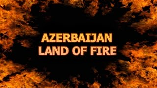 Скачать Azerbaijan Land Of Fire