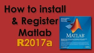 How to install and register Matlab R2017a