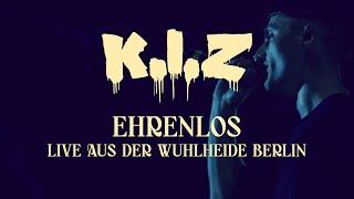 K.I.Z - Ehrenlos - Live aus der Wuhlheide Berlin