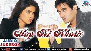 Aap Ki Khatir Audio Jukebox | Akshaye Khanna, Priyanka Chopra, Dino Morea, Ameesha Patel |
