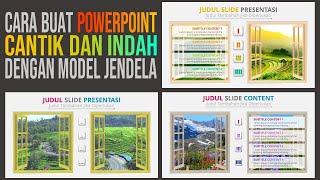 Cara Buat PowerPoint Cantik dan Indah dengan Model Window