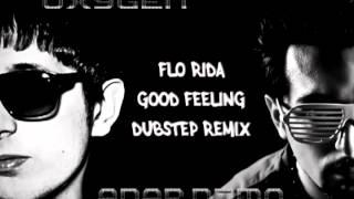 DJ.Anar Nemo &  Dj.Oxygen- Flo Rida Good Feeling (   Dubstep remix )