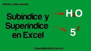 Subíndice y Superíndice  en Excel