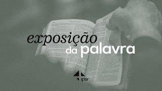 Exposição das Escrituras 17.05.2020   IPB em Santa Rita