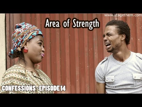 Area of Strength- Funny Episode 14 of CONFESSIONS (Nigerian Comedy),Area of Strength- Funny Episode 14 of CONFESSIONS (Nigerian Comedy) download