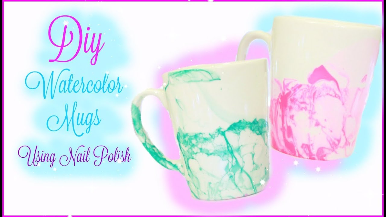 DIY Watercolor/Marble Mugs Using Nail Polish - YouTube