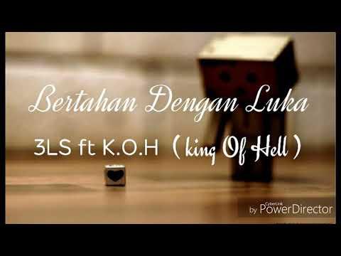 3LS x K.O.H - Bertahan Dengan Luka