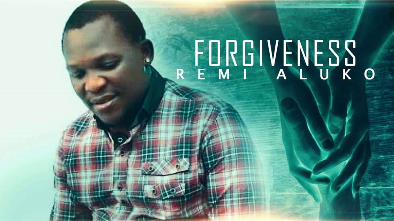 Download Remi Aluko - Forgiveness - Latest Fuji Song 2021