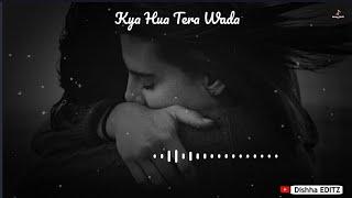 Kya Hua Tera Wada Whatsapp Status | Cover Song | Love Whatsapp Status