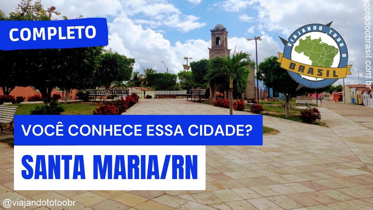 Santa Maria Rio Grande do Norte fonte: i.ytimg.com