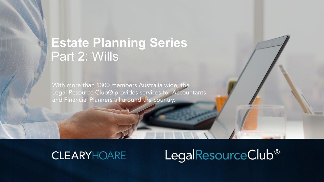 Webinar: Estate Planning Series 2 Wills