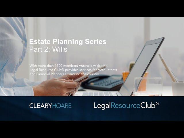 Webinar: Estate Planning Series 2: Wills