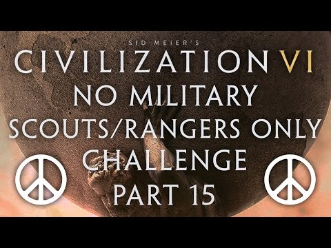Civilization VI - No Military Scouts/Rangers Only Challenge