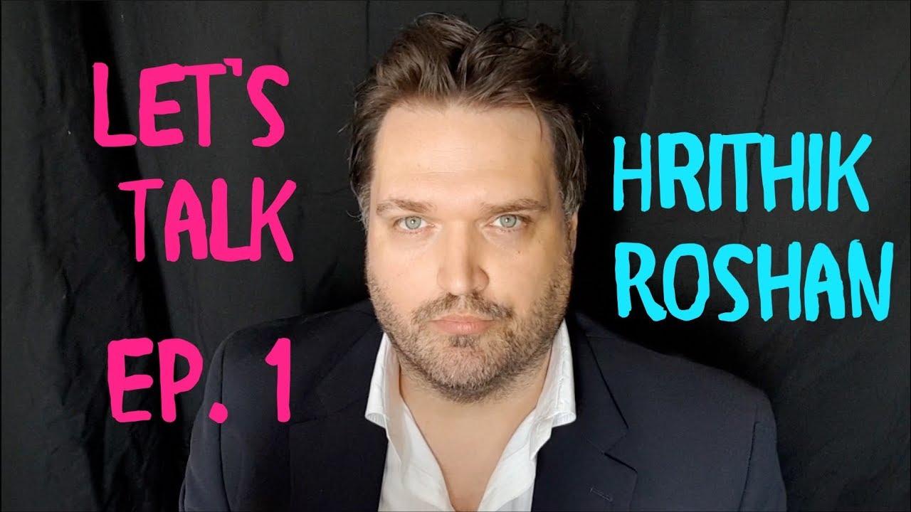 """""""Let's Talk"""" Ep. 01: Hrithik Roshan"""