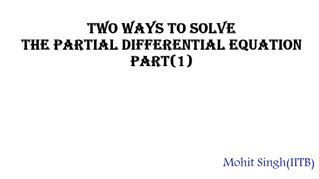 Two different ways to solve Partial differential equations ||(Mathematica  tutorials-08)
