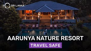 Aarunya Nature Resort & Spa | Level 01 Certified Safe and Secure Hotel | So Sri Lanka