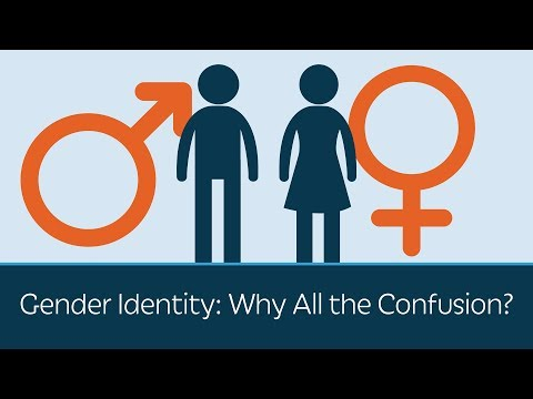 Gender Identity: Why All the Confusion?