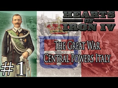 CENTRAL POWERS ITALY! Hearts Of Iron IV Great War Mod Part 1