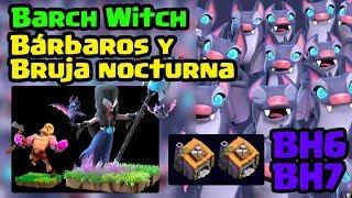 BH6 y BH7: ¿Cómo Atacar con la Bruja Nocturna y Bárbaros? Barch + Witch Clash of Clans ǀ ECOC