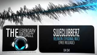 SweClubberz - Reunion (Original Mix) [FULL HQ + HD FREE RELEASE]