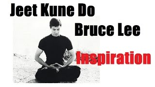 Jeet Kune Do -  Bruce Lee -  Inspiration