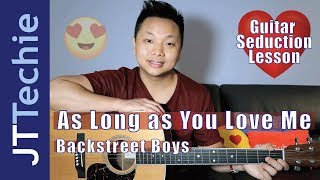 How to Play As Long as You Love Me by Backstreet Boys on Guitar | NO CAPO | Guitar Seduction