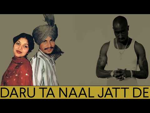 Daru Ta Naal Jatt De Chamkila Ft. 2pac  Punjabi Song Remix