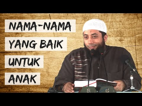 Nama-nama Yang Baik Untuk Anak - ust. Khalid Basalamah